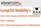 دانلود Pluralsight - CompTIA Mobility+ Part 1 Over-the-Air and Network Infrastructure / Part 2 Security / Part 3 Device Management and Troubleshooting