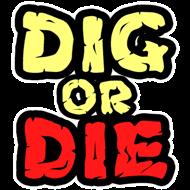 دانلود Dig or Die