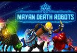 دانلود Mayan Death Robots