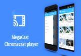 دانلود MegaCast – Chromecast player 1.3.12 For Android +4.1