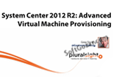 دانلود Pluralsight - System Center 2012 R2 - Advanced Virtual Machine Provisioning