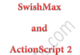 دانلود SwishMax & ActionScript2
