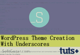 دانلود Tutsplus - WordPress Theme Creation With Underscores